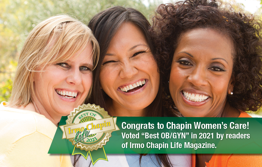 "Congrats to Chapin Women's Care! Voted ""Best OB/GYN"" in 2021 by readers of Irmo Chapin Life Magazine."